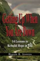 Getting Up When You Are Down ebook by Manson B. Johnson