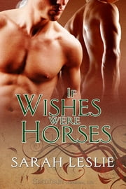 If Wishes Were Horses ebook by Sarah Leslie
