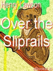 Over the Sliprails ebook by Lawson, Henry