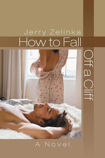 How to Fall off a Cliff - A Novel ebook by Jerry Zelinka