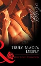 Truly, Madly, Deeply (Mills & Boon Blaze) ebook by Vicki Lewis Thompson
