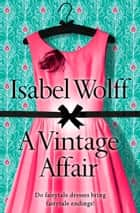 A Vintage Affair ebook by Isabel Wolff