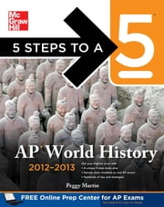 5 Steps to a 5 AP World History, 2012-2013 Edition ebook by Peggy J. Martin