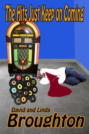 The Hits Just Keep On Coming ebook by David and Linda Broughton