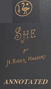 She (Annotated) ebook by H. Rider Haggard
