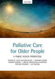 Palliative care for older people: A public health perspective ebook by Lieve Van den Block,Gwenda Albers,Sandra Martins Pereira,Roeline Pasman,Luc Deliens,Onwuteaka-Philipsen