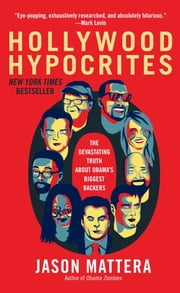Hollywood Hypocrites ebook by Jason Mattera
