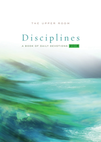 The Upper Room Disciplines 2018 ebook by
