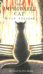The Improbable Cat eBook by Allan Ahlberg
