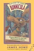 Howie Monroe and the Doghouse of Doom ebook by James Howe, Brett Helquist