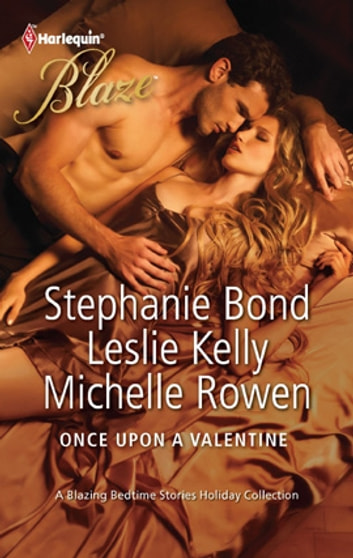 Once Upon a Valentine - An Anthology ebook by Stephanie Bond,Leslie Kelly,Michelle Rowen