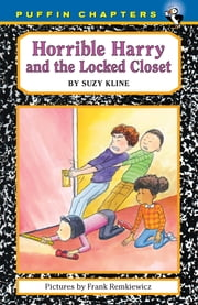 Horrible Harry and the Locked Closet ebook by Suzy Kline,Frank Remkiewicz