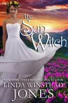 The Sun Witch - The Fyne Witches, #1 ebook by Linda Winstead Jones