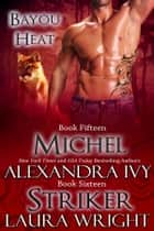 Michel/Striker 電子書 by Laura Wright, Alexandra Ivy