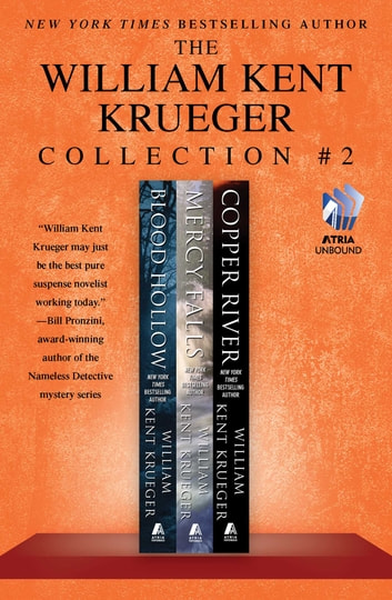 The William Kent Krueger Collection #2 - Blood Hollow, Mercy Falls, and Copper River ebook by William Kent Krueger