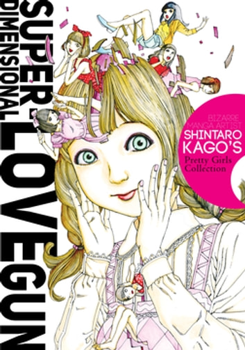 Super-Dimensional Love Gun ebook by Shintaro Kago