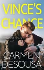 Vince's Chance ebook by Carmen DeSousa