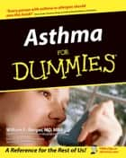Asthma For Dummies ebook by Jackie Joyner-Kersee, William E. Berger