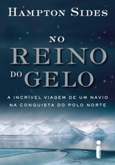 No reino do gelo ebook by Hampton Sides