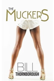 The Muckers ebook by Bill Thornborough