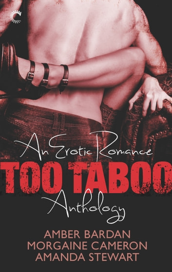 Too Taboo: An Erotic Romance Anthology - Absolve Me\Twice as Hard\Seduction Squad: Captured ebook by Morgaine Cameron,Amber Bardan,Amanda Stewart