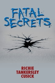 Fatal Secrets ebook by Richie Tankersley Cusick