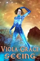 Seeing ebook by Viola Grace