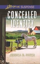 Concealed Identity - A Riveting Western Suspense ebook by Jessica R. Patch