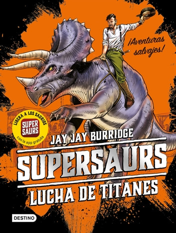 Supersaurs 3. Lucha de titanes ebook by Jay Burridge