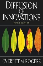 Diffusion of Innovations, 5th Edition ebook by Everett M. Rogers