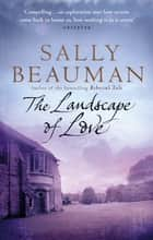 The Landscape Of Love ebook by Sally Beauman