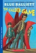 The Calder Game ebook by Blue Balliett,Brett Helquist