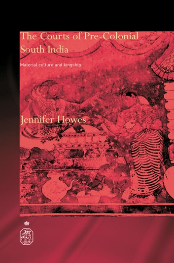 The Courts of Pre-Colonial South India