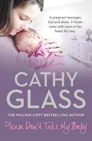 Please Don't Take My Baby ebook by Cathy Glass