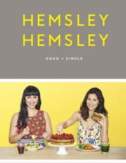 Good + Simple ebook by Jasmine Hemsley, Melissa Hemsley
