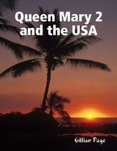 Queen Mary 2 and the USA ebook by Gillian Page