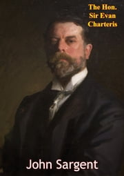 John Sargent ebook by The Hon. Sir Evan Charteris