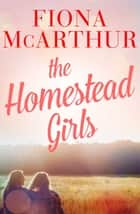 The Homestead Girls ebook by