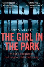 The Girl in the Park ebook by Anna Lester