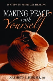 Making Peace with Yourself ebook by Kathryn  J. Hermes FSP
