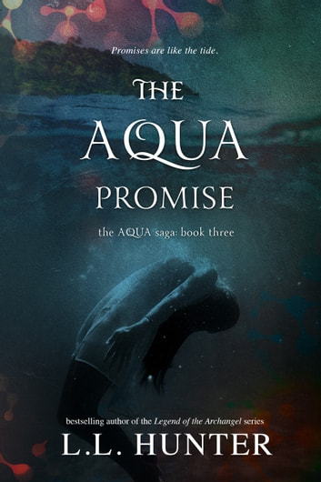 The Aqua Promise ebook by L.L Hunter