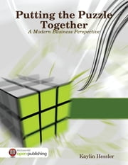 Putting the Puzzle Together: A Modern Business Perspective ebook by Kaylin Hessler