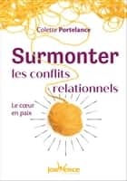 Surmonter les conflits relationnels ebook by Colette Portelance