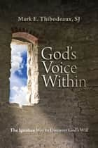 God's Voice Within ebook by Mark Thibodeaux, SJ