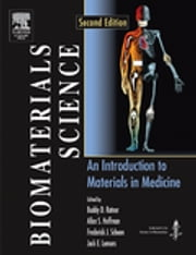 Biomaterials Science - An Introduction to Materials in Medicine ebook by Buddy D. Ratner,Allan S. Hoffman,Frederick J. Schoen,Jack E. Lemons