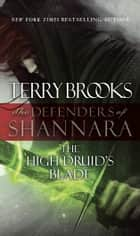 The High Druid's Blade ebook by Terry Brooks