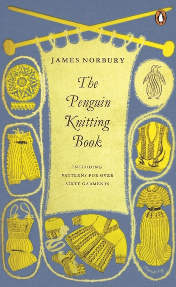 The Penguin Knitting Book ebook by James Norbury