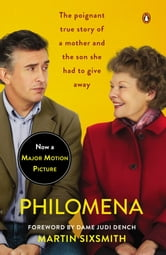Philomena - A Mother, Her Son, and a Fifty-Year Search (Movie Tie-in) ebook by Martin Sixsmith