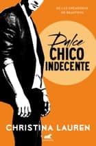 Dulce chico indecente (Wild Seasons 1) ebook by Christina Lauren