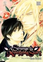 A Strange and Mystifying Story, Vol. 2 (Yaoi Manga) ebook by Tsuta Suzuki